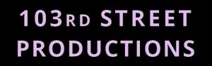 103rdstreetproductions